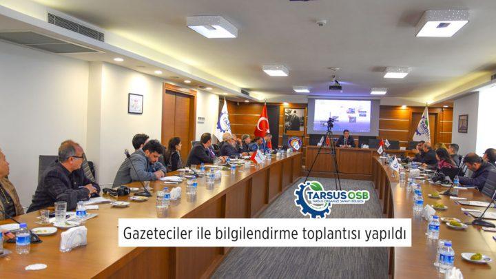 TARSUS ORGANİZE SANAYİ BÖLGESİ'NDE BASIN MENSUPLARINA  BİLGİLENDİRME TOPLANTISI YAPILDI.