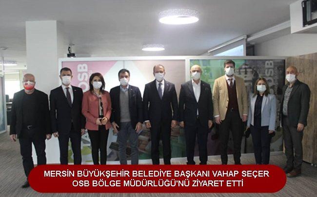 Mersin Büyükşehir Belediye Başkanı Vahap Seçer ve beraberindeki heyet Tarsus OSB Bölge Müdürlüğünü ziyaret etti.