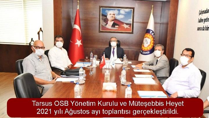 Tarsus OSB Yönetim Kurulu ve Müteşebbis Heyet 2021 yılı Ağustos ayı toplantısı gerçekleştirildi.