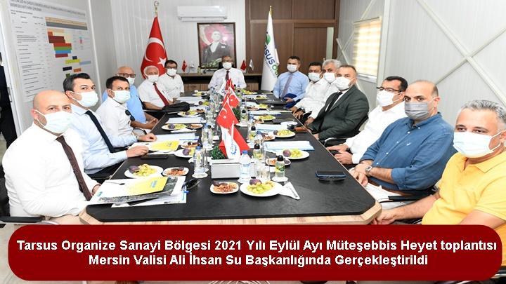 Mersin Valisi Ali İhsan Su, Tarsus Organize Sanayi Bölgesi Müteşebbis Heyet Toplantısına Başkanlık Etti.